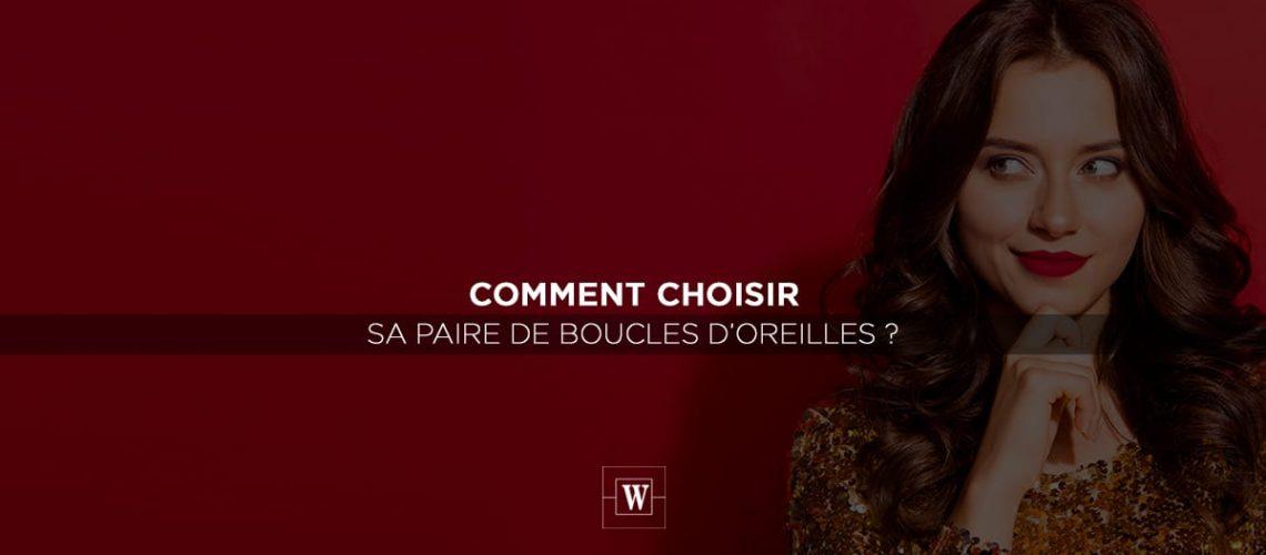 WEGELIN ARTICLE CHOISIR BOUCLES OREILLES